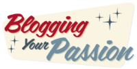 Blogging Your Passion | How to Start a Blog