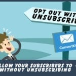 How to Allow Your Subscribers to Opt Out Without Unsubscribing