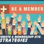 How to Promote a Membership Site: 6 Key Strategies