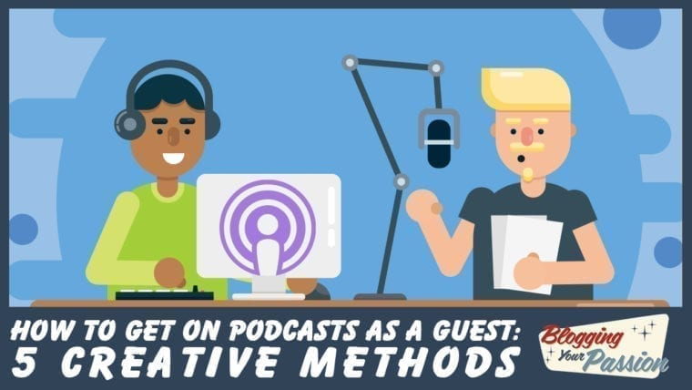 how to get on podcasts as a guest